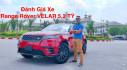 [VIDEO] Đánh giá xe Range Rover VELAR P250 SE - giá 5,2 tỷ