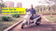 [VIDEO] Đánh giá xe Honda Sh300i 2017 giá 248 triệu tại Việt Nam